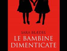 """Estratto del romanzo """"Le bambine dimenticate"""" di Sara Blaedel"""