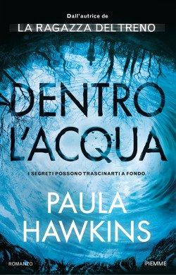 """Paula Hawkins """"Dentro l'acqua"""" ti trascina"""