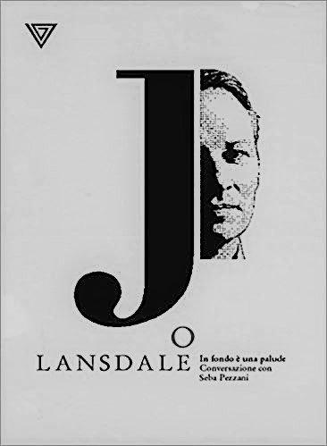 Joe Lansdale - In fondo è una palude